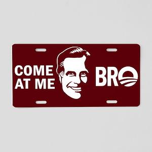 Come at me Bro Aluminum License Plate