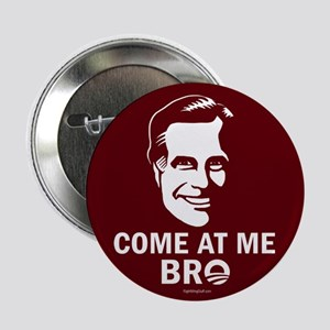 "Come at me Bro 2.25"" Button (10 pack)"