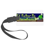 Id Rather Be Elsewhere Large Luggage Tag