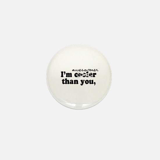I'm awesomer than you - Mini Button