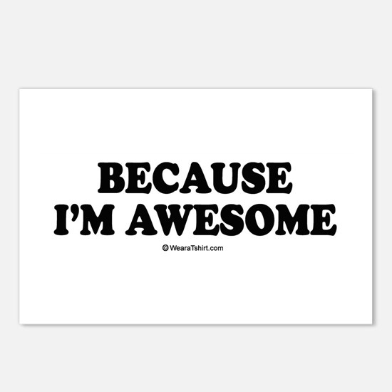 Because I'm awesome -  Postcards (Package of 8)