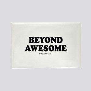 Beyond Awesome - Rectangle Magnet