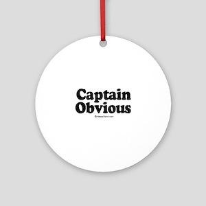 Captain Obvious -  Ornament (Round)