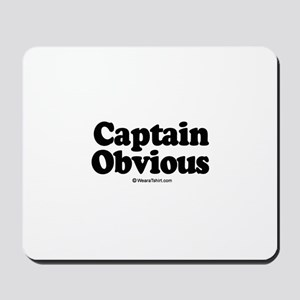 Captain Obvious -  Mousepad