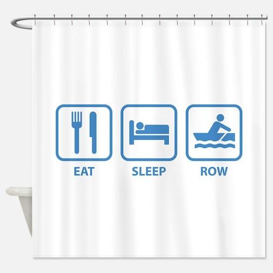 Eat Sleep Row Shower Curtain
