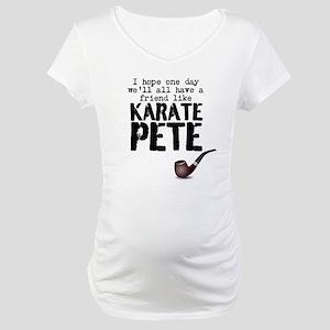 karate pete Maternity T-Shirt