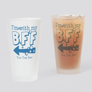 CUSTOM TEXT Im With My BFF Drinking Glass