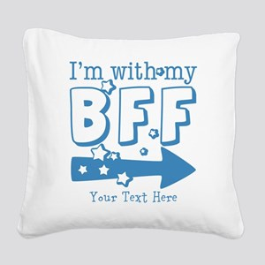 CUSTOM TEXT Im With My BFF Square Canvas Pillow