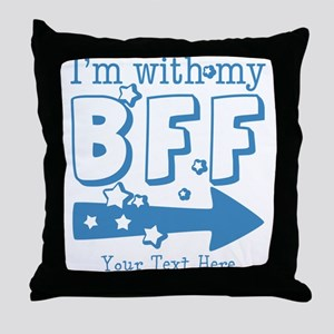 CUSTOM TEXT Im With My BFF Throw Pillow