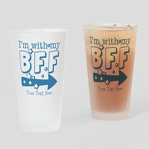 CUSTOM TEXT Im With My BFF Drinking Glass