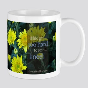 LDS Quotes- If life gets too hard to stand... Mug