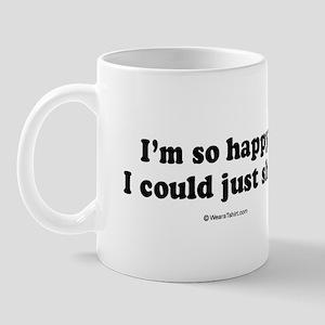 I'm so happy I could just shit -  Mug