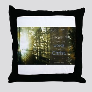 LDS Quotes- Feast upon the words of Christ Throw P