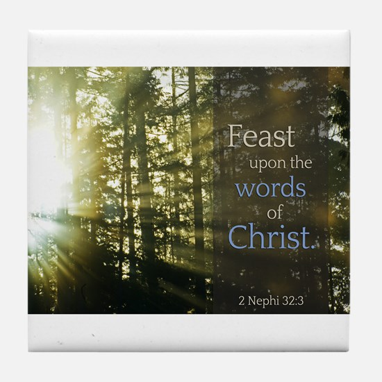 LDS Quotes- Feast upon the words of Christ Tile Co