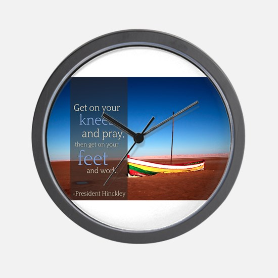 LDS Quotes- President Hinckley and Work Wall Clock