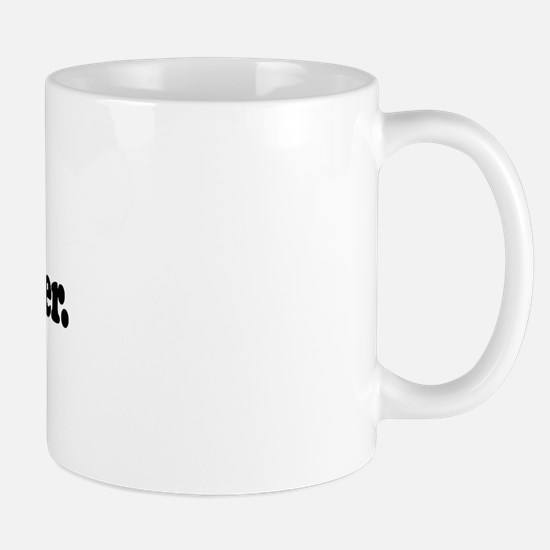 Yo homes, smell ya later -  Mug