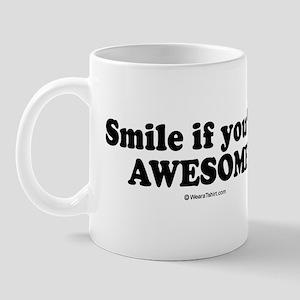 Smile if you're awesome -  Mug