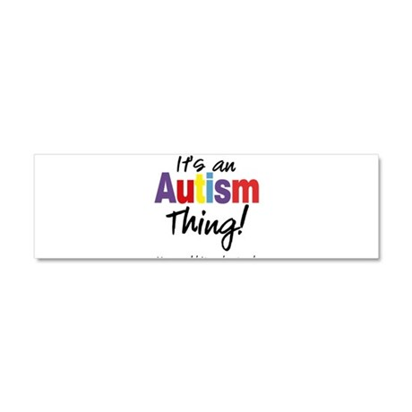 It's an Autism Thing! Car Magnet 10 x 3