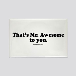 That's Mr. Awesome, to you - Rectangle Magnet