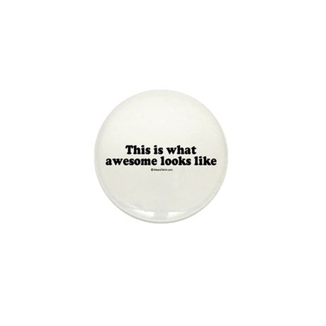 This is what awesome looks like - Mini Button (10