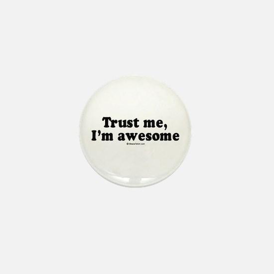 Trust me, I'm awesome - Mini Button