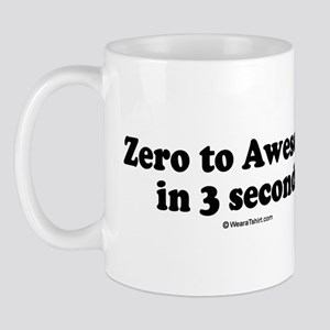 Zero to Awesome in 3 seconds -  Mug