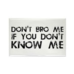Don't Bro Me Rectangle Magnet (10 pack)