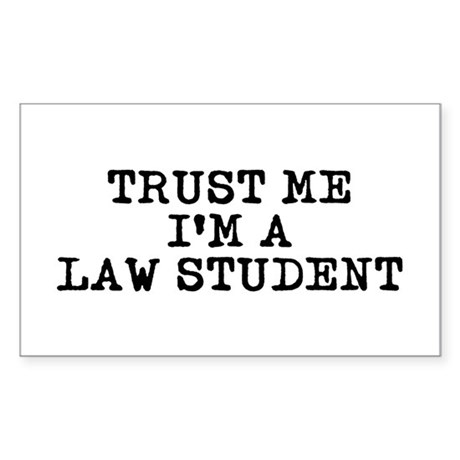 Trust Me I'm a Law Student Rectangle Sticker