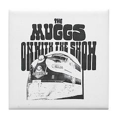 The Muggs - Tile Coaster