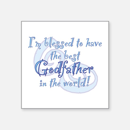 "Blessed Godfather BL Square Sticker 3"" x 3"""
