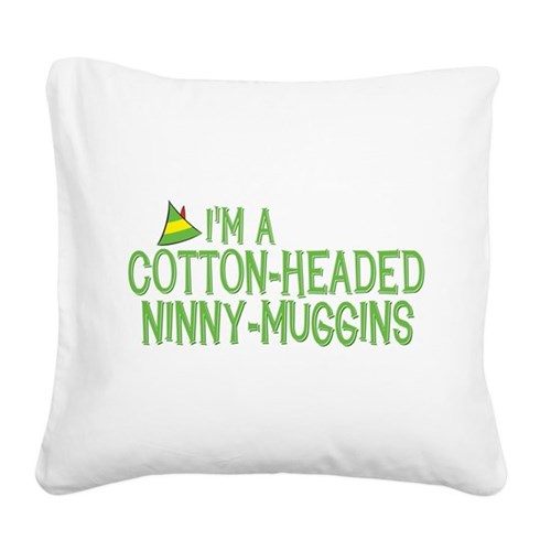 Cotton-Headed Ninny-Muggins Square Canvas Pillow