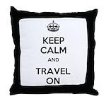 Keep Calm Travel On Throw Pillow