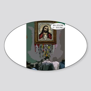 Believing is Seeing Sticker (Oval)