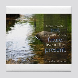 LDS Quotes- Learn from the past... Tile Coaster
