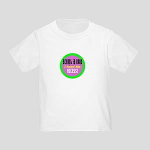 School is Hard/t-shirt Toddler T-Shirt