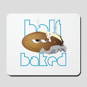 Half Baked Mousepad