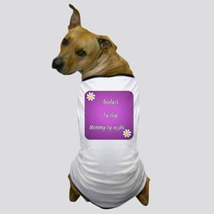 Analyst by day Mommy by night Dog T-Shirt