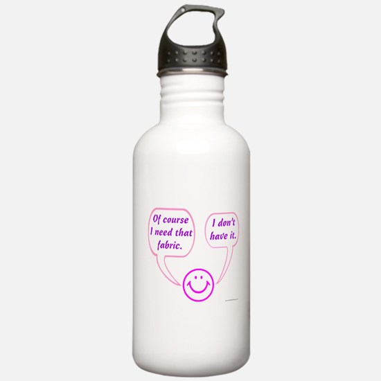 I Need That Fabric Water Bottle