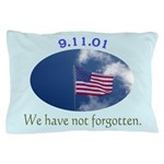 9-11 We Have Not Forgotten Pillow Case