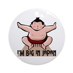 I'm Big In Japan Ornament (Round)