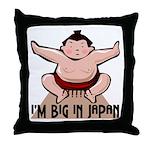 I'm Big In Japan Throw Pillow