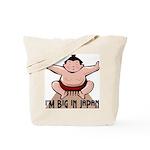 I'm Big In Japan Tote Bag