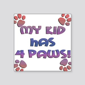 my kids have 4 paws sq sunset Square Sticker 3