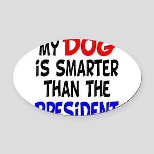 dog smarterz-1 Oval Car Magnet