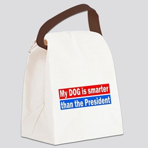 MY DOG IS SMARTER THAN THE PRESID Canvas Lunch Bag