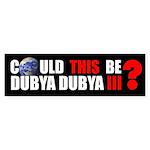 DUBYA DUBYA III Bumper Sticker