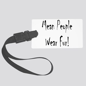 mean people black t4 Large Luggage Tag