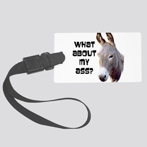 what about my ass Large Luggage Tag