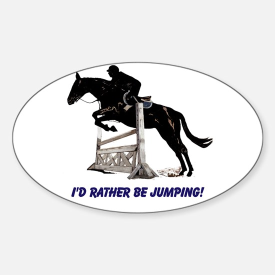 Id Rather Be Jumping Horse Sticker (Oval)