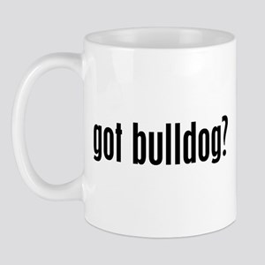 Got Bulldog? Mug